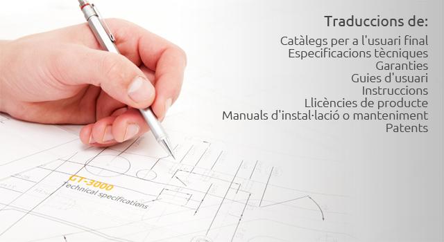 Traduccions de: Catàlegs per a l'usuari final; Especificacions tècniques; Garanties; Guies d'usuari; Instruccions; Llicències de producte; Manuals d'instal·lació o manteniment; Patents.