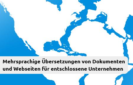 Mehrsprachige Übersetzungen von Dokumenten und Webseiten für entschlossene Unternehmen